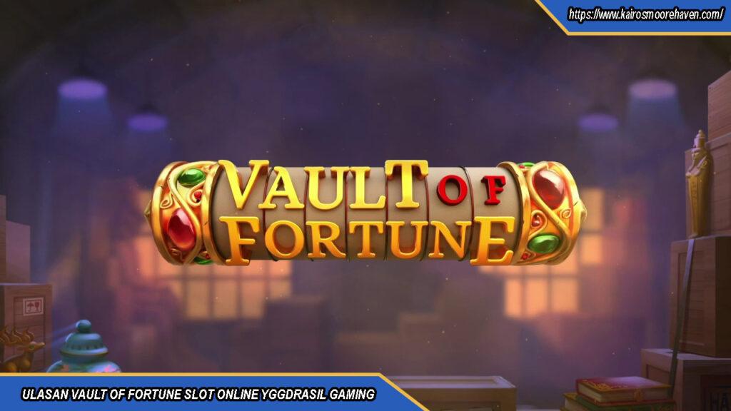 ULASAN VAULT OF FORTUNE SLOT ONLINE YGGDRASIL GAMING